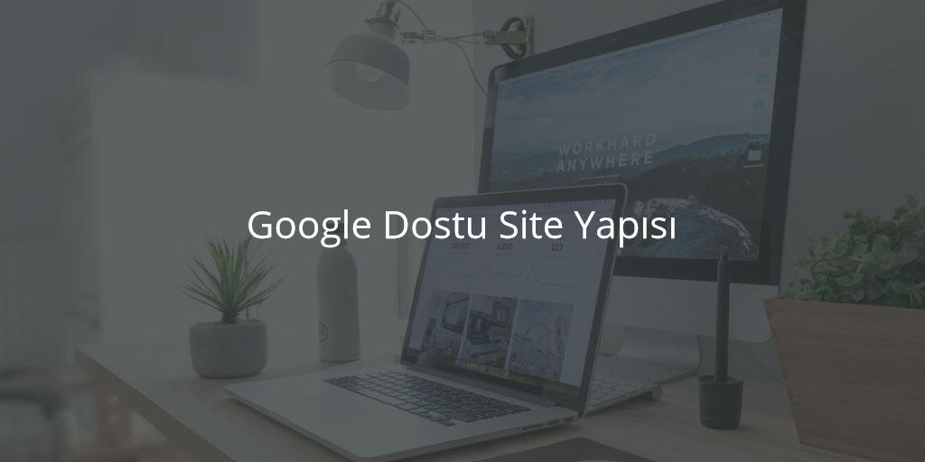 Google Dostu Site Yapısı
