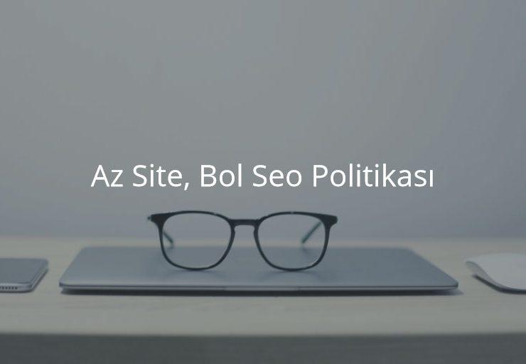 Az Site, Bol Seo Politikası
