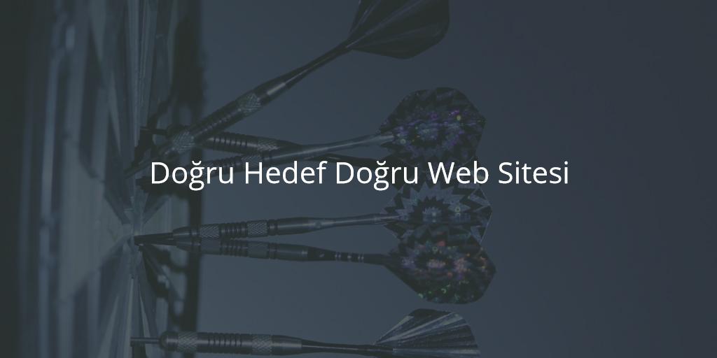 Doğru Hedef Doğru Web Sitesi