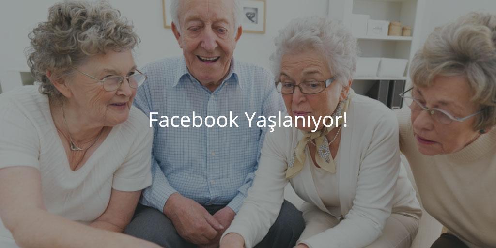 Facebook Yaşlanıyor!