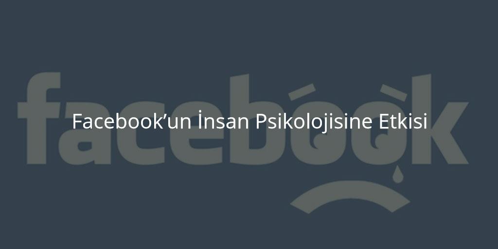 Facebook'un İnsan Psikolojisine Etkisi