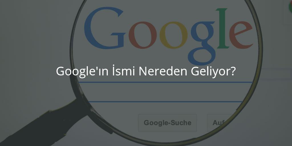 Google'ın İsmi Nereden Geliyor?