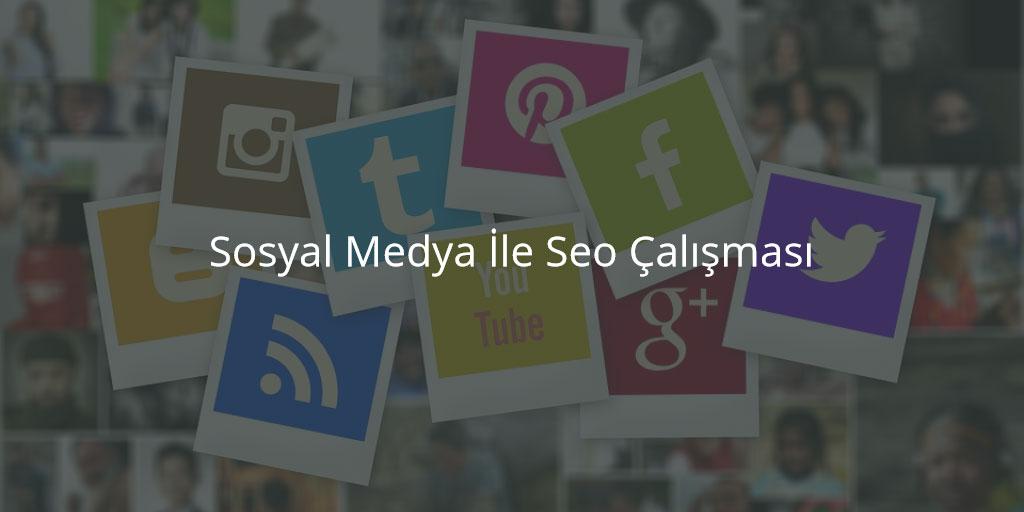 Sosyal Medya İle Seo Çalışması
