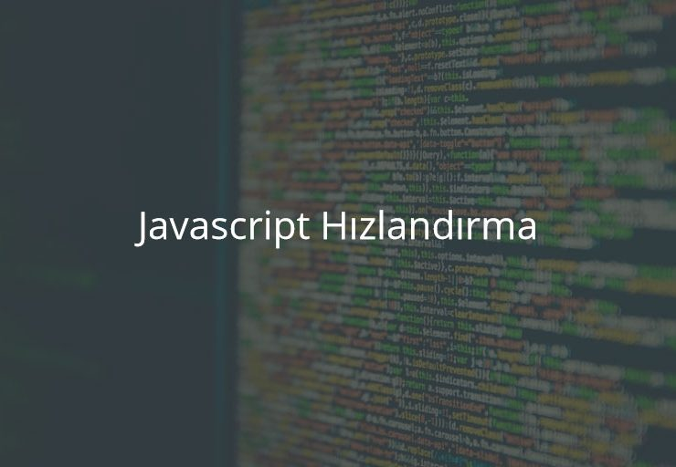 Javascript Hızlandırma