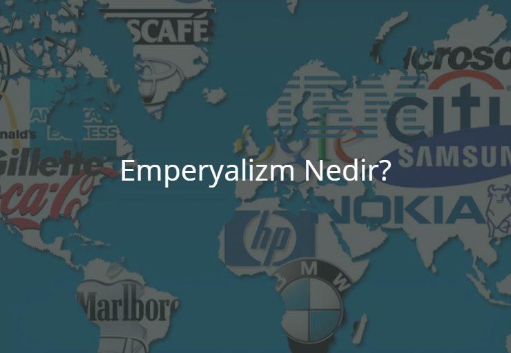 Emperyalizm Nedir?