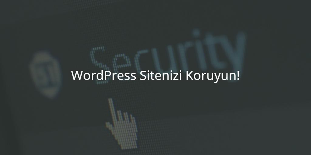 WordPress Sitenizi Koruyun!