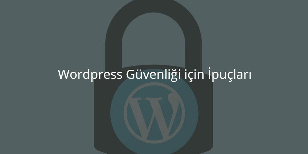 Wordpress Güvenliği için İpuçları