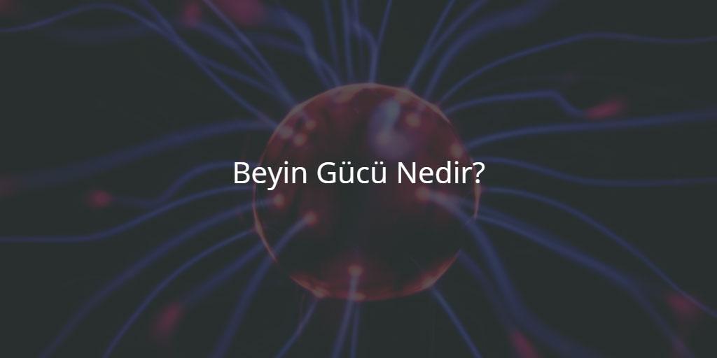 Beyin Gücü Nedir?