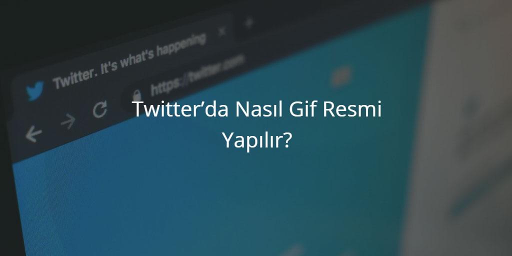 Twitter'da Nasıl Gif Resmi Yapılır?