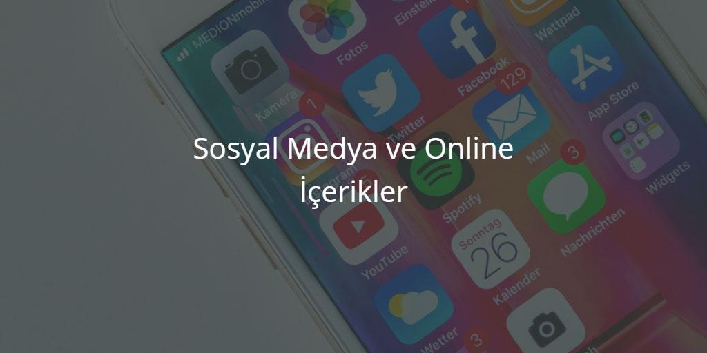 Sosyal Medya ve Online İçerikler